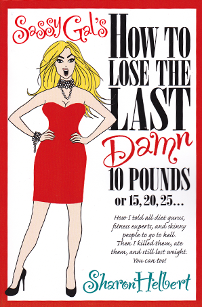 Sassy Gal's How to Lose The Last Damn 10 Pounds